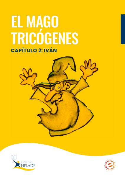 Colegio Hélade · El mago Tricógenes